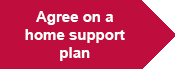 Agree on a home support plan